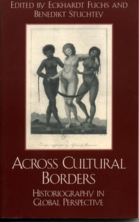 Across Cultural Borders: Historiography in Global Perspective