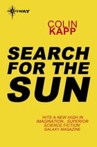 Search for the Sun by Colin Kapp