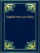 English Poor Law Policy by Sidney Webb