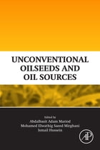 Unconventional Oilseeds and Oil Sources by Mohamed Elwathig Saeed Mirghani