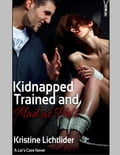 Kidnapped, Trained, and Mad As Hell 1018128a-5d4d-42af-babb-101c11c7706e