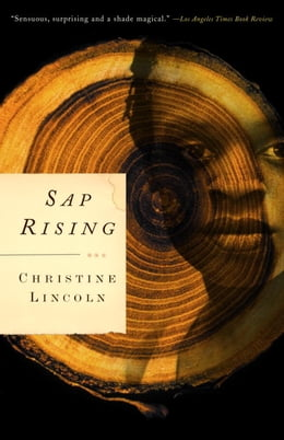 Book Sap Rising by Christine Lincoln