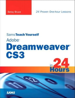 Book Sams Teach Yourself Adobe Dreamweaver CS3 in 24 Hours by Betsy Bruce