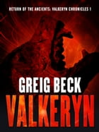Return of the Ancients: The Valkeryn Chronicles 1: Valkeryn Chronicles Book 1 by Greig Beck
