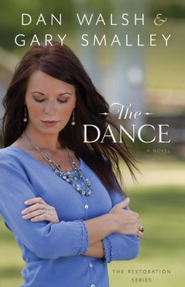 Book Dance, The (The Restoration Series Book #1): A Novel by Gary Smalley