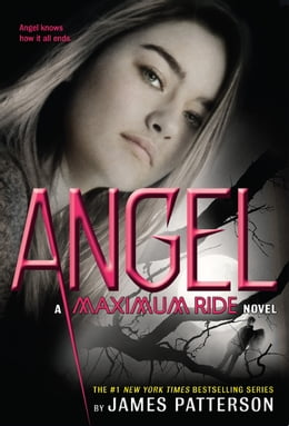Book Angel: A Maximum Ride Novel by James Patterson