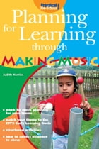 Planning for Learning through Making Music by Judith Harries