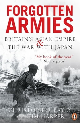 Book Forgotten Armies: Britain's Asian Empire and the War with Japan by Tim Harper