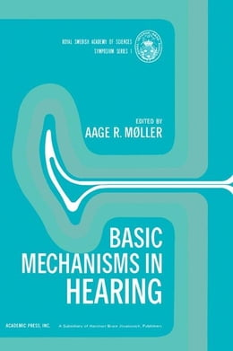 Book Basic Mechanisms in Hearing by Moller, Aage
