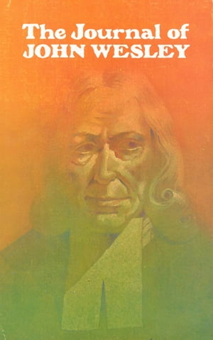 The Journal of John Wesley by Percy Livingstone Parker
