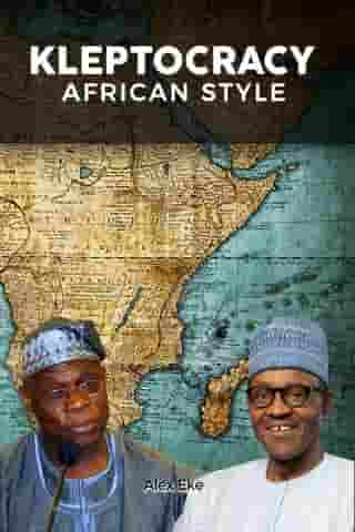 Kleptocracy: African Style