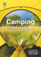 Camping: Explore the great outdoors with family and friends by Don Philpott