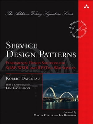 Service Design Patterns Fundamental Design Solutions for SOAP/WSDL and RESTful Web Services