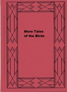 More Tales of the Birds by W. Warde Fowler