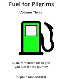 Fuel for Pilgrims (Volume Three)