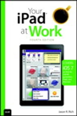 Book Your iPad at Work (covers iOS 7 on iPad Air, iPad 3rd and 4th generation, iPad2, and iPad mini) by Jason R. Rich