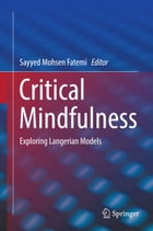 Critical Mindfulness: Exploring Langerian Models by Sayyed Mohsen Fatemi