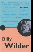 Billy Wilder: The iconic writer, producer and director by Glenn Hopp