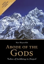 Abode of the Gods: Tales of Trekking in Nepal by Kev Reynolds