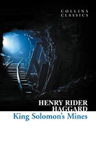 King Solomon's Mines (Collins Classics) by Henry Rider Haggard