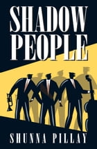 Shadow People by Shunna Pillay