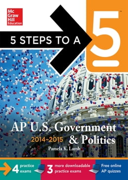 Book 5 Steps to a 5 AP US Government and Politics, 2014-2015 Edition by Pamela K. Lamb