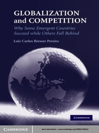 Globalization and Competition: Why Some Emergent Countries Succeed while Others Fall Behind