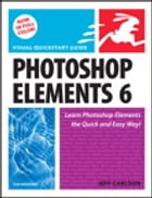 Photoshop Elements 6 for Windows: Visual QuickStart Guide by Jeff Carlson