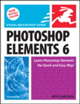 Book Photoshop Elements 6 for Windows: Visual QuickStart Guide by Jeff Carlson