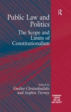 Public Law and Politics: The Scope and Limits of Constitutionalism
