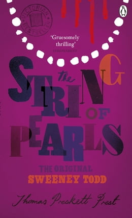 Book The String of Pearls: A Romance - The Original Sweeney Todd: A Romance - The Original Sweeney Todd by Thomas Preskett Prest