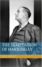 The Temptation of Harringay by Herbert George Wells