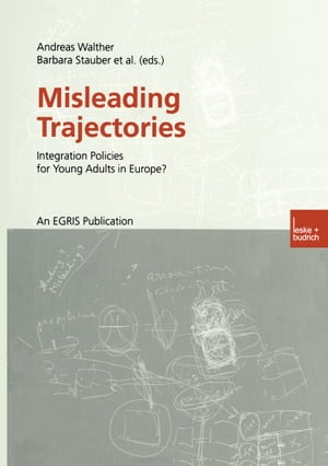 Misleading Trajectories: Integration Policies for Young Adults in Europe? by Andreas Walther