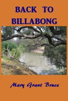 Back to Billabong by Mary Grant Bruce
