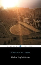 Harvard Classics Volume 18 - Modern English Drama (ShandonPress)