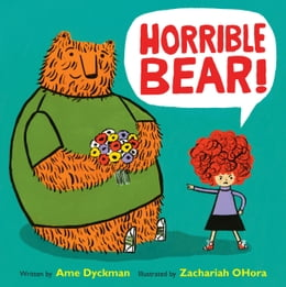 Book Horrible Bear! by Ame Dyckman