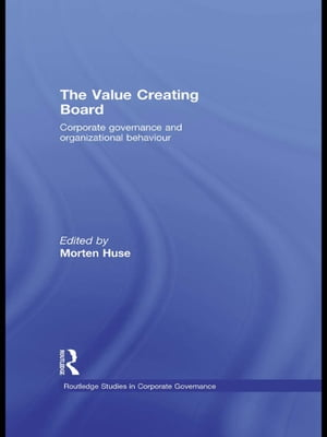 The Value Creating Board Corporate Governance and Organizational Behaviour