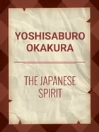 The Japanese Spirit by Yoshisaburo Okakura