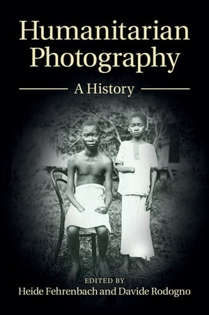 Humanitarian Photography A History
