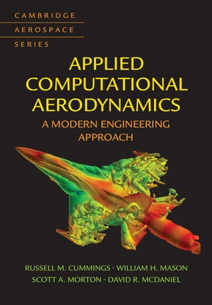 Applied Computational Aerodynamics A Modern Engineering Approach