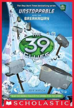 Book The 39 Clues: Unstoppable Book 2: Breakaway by Jeff Hirsch