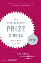The PEN O. Henry Prize Stories 2012 Cover Image