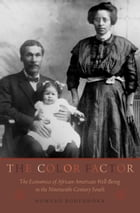 The Color Factor: The Economics of African-American Well-Being in the Nineteenth-Century South