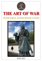 The Art of War (FREE Audiobook Links) by Sun Tzu