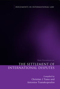 The Settlement of International Disputes: Basic Documents