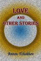 Love and Other Stories by Anton Tchekhov