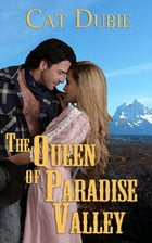The Queen of Paradise Valley by Cat  Dubie