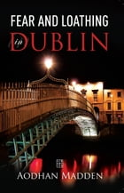 Fear and Loathing in Dublin by Aodhan Madden