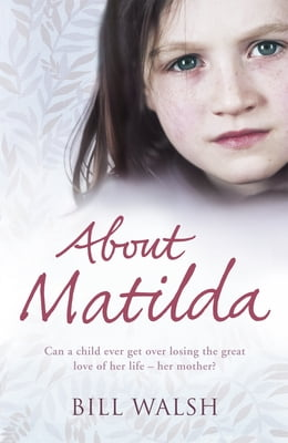 Book About Matilda by Bill Walsh