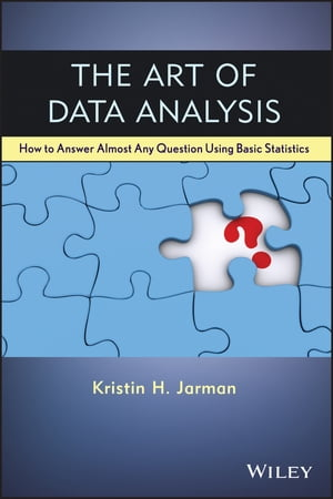 The Art of Data Analysis How to Answer Almost Any Question Using Basic Statistics